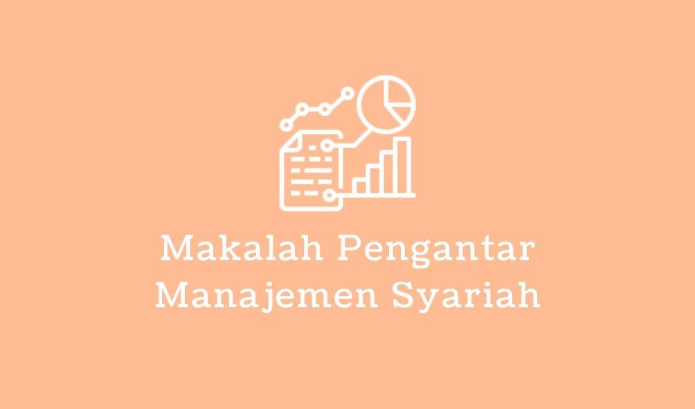 makalah pengantar manajemen syariah