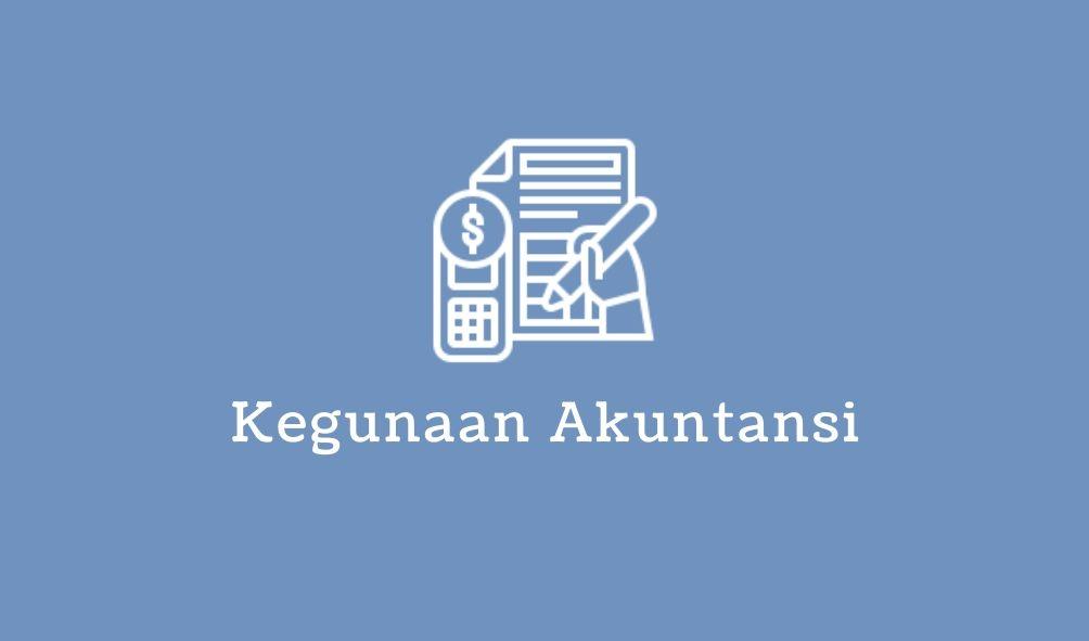 kegunaan akuntansi