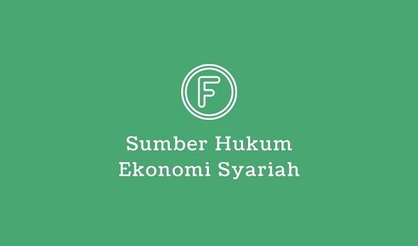 sumber hukum ekonomi syariah