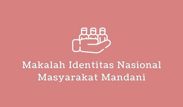 makalah identitas nasional masyarakat mandani